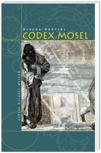 Codex Mosel –7. Moselkrimi von Mischa Martini