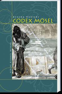 Codex Mosel – 7. Moselkrimi von Mischa Martini