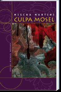 Culpa Mosel – 12. Moselkrimi von Mischa Martini