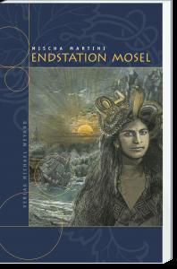 Endstation Mosel – 3. Moselkrimi von Mischa Martini
