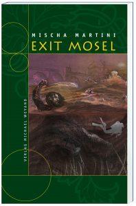 Exit Mosel – 11. Moselkrimi von Mischa Martini