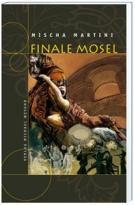 Finale Mosel –10. Moselkrimi von Mischa Martini