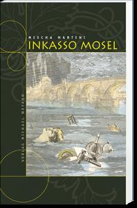 Inkasso Mosel – 5. Moselkrimi von Mischa Martini