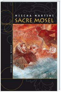 Sacre Mosel – 14. Moselkrimi von Mischa Martini