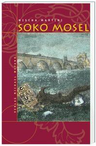 Soko Mosel –2. Moselkrimi von Mischa Martini
