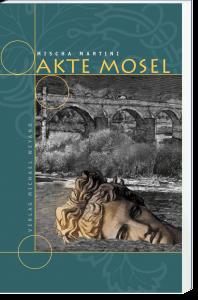 Akte Mosel –1. Moselkrimi von Mischa Martini